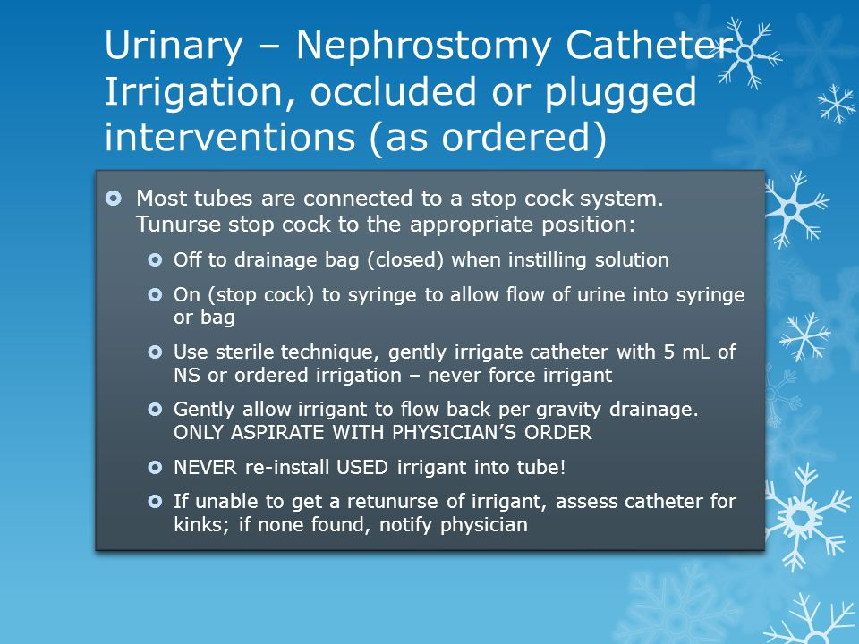 Urinary – Nephrostomy Catheter Irrigation, occluded or plugged interventions (as ordered)