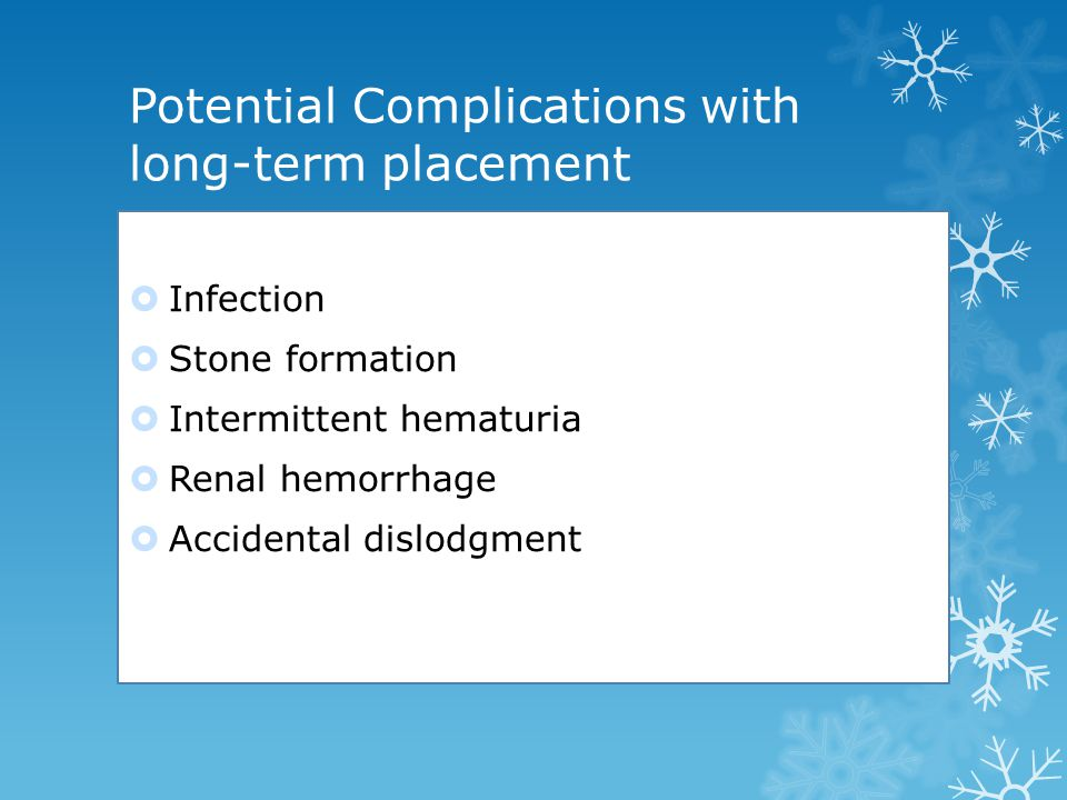 Potential Complications with long-term placement
