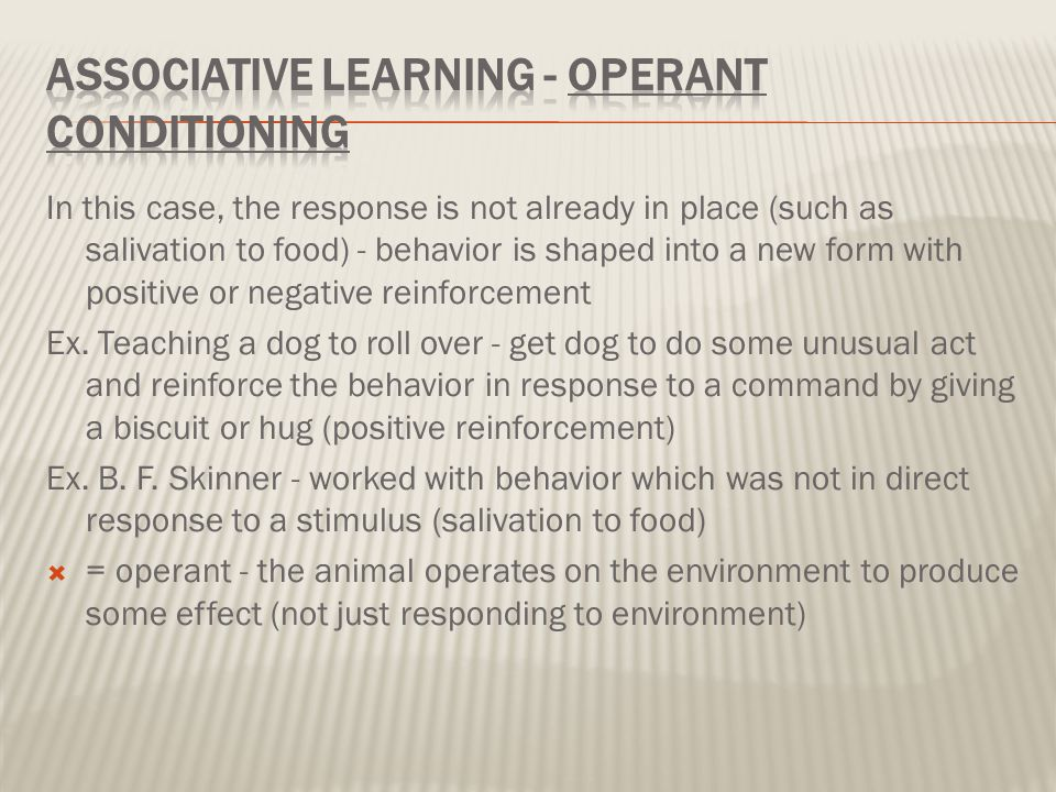 Associative Learning - Operant Conditioning