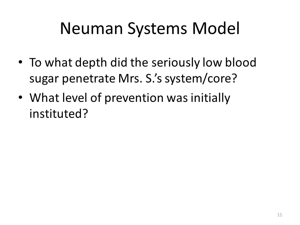 Neuman Systems Model To what depth did the seriously low blood sugar penetrate Mrs. S.'s system/core