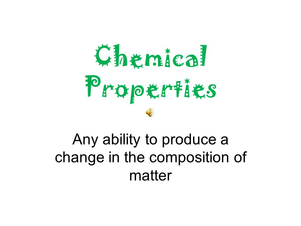 Any ability to produce a change in the composition of matter