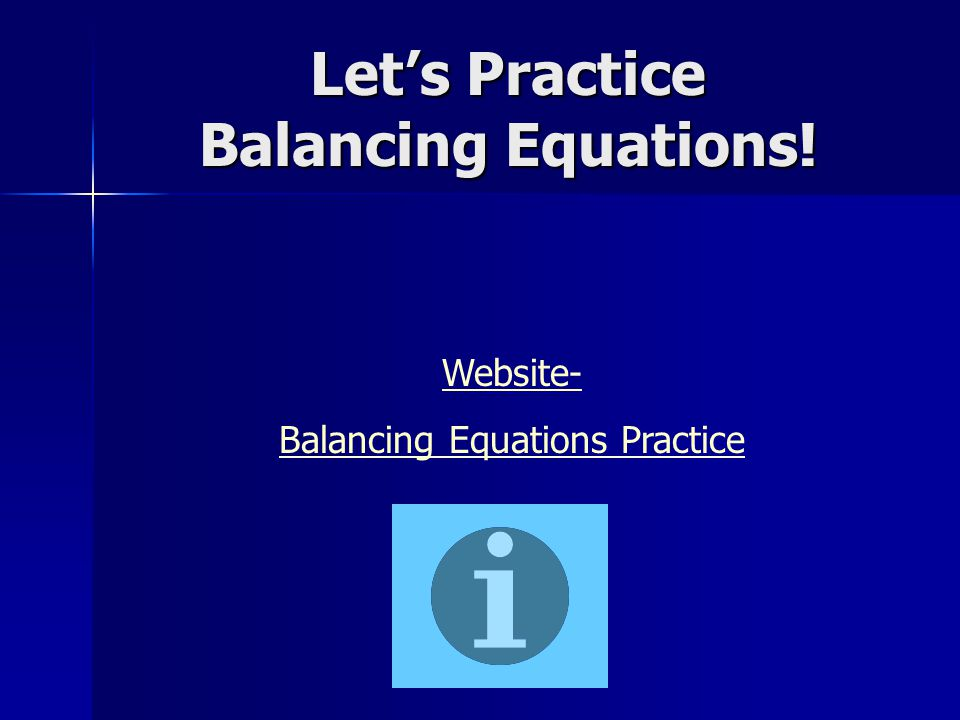 Let's Practice Balancing Equations!