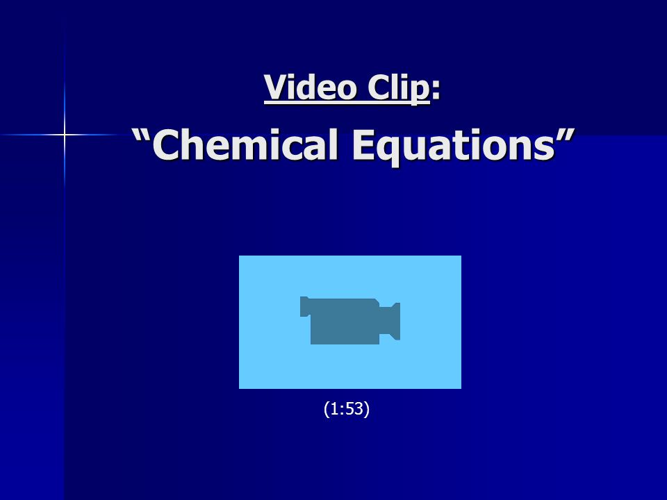 Video Clip: Chemical Equations
