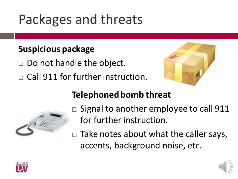 Packages and threats Suspicious package Do not handle the object.