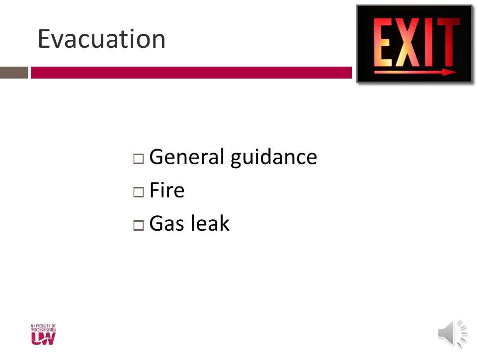 Evacuation General guidance Fire Gas leak