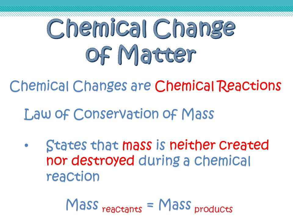 Chemical Change of Matter