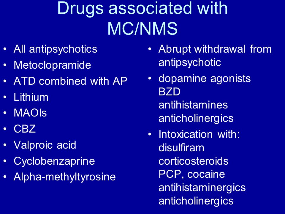 Drugs associated with MC/NMS
