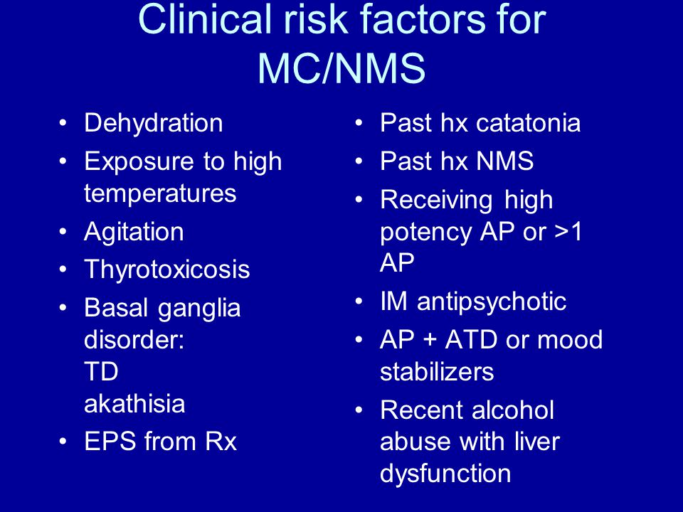 Clinical risk factors for MC/NMS