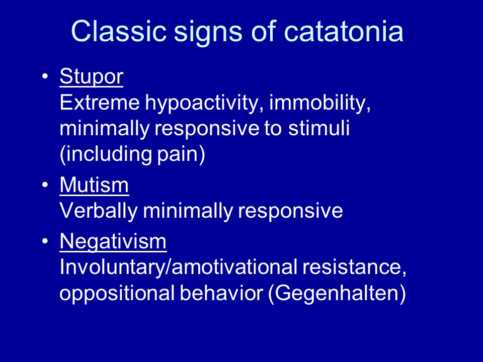 Classic signs of catatonia