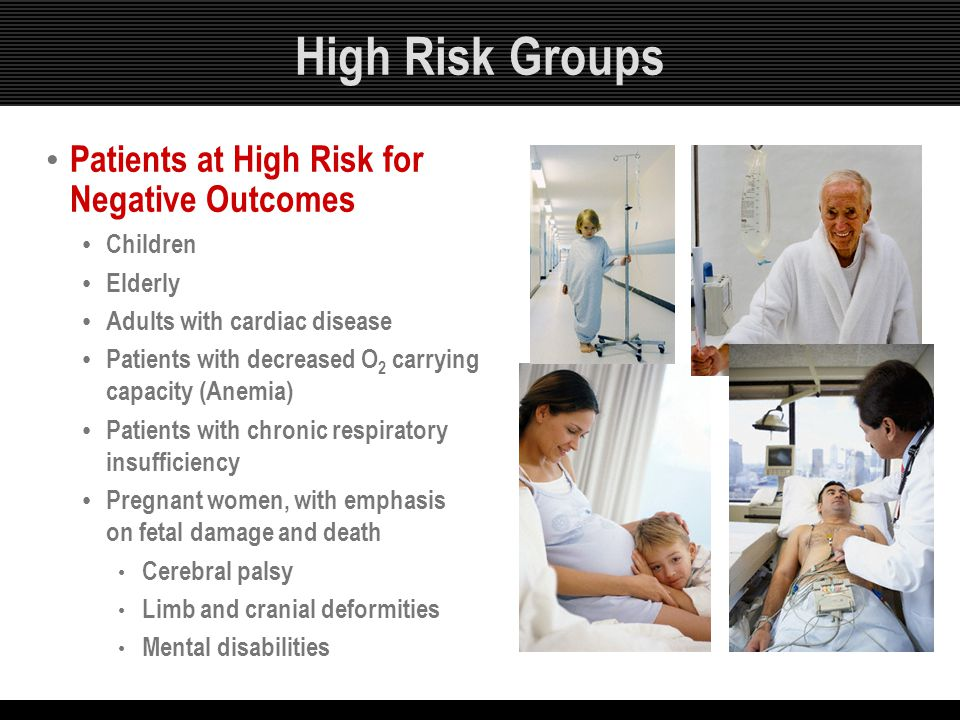 High Risk Groups Patients at High Risk for Negative Outcomes Children