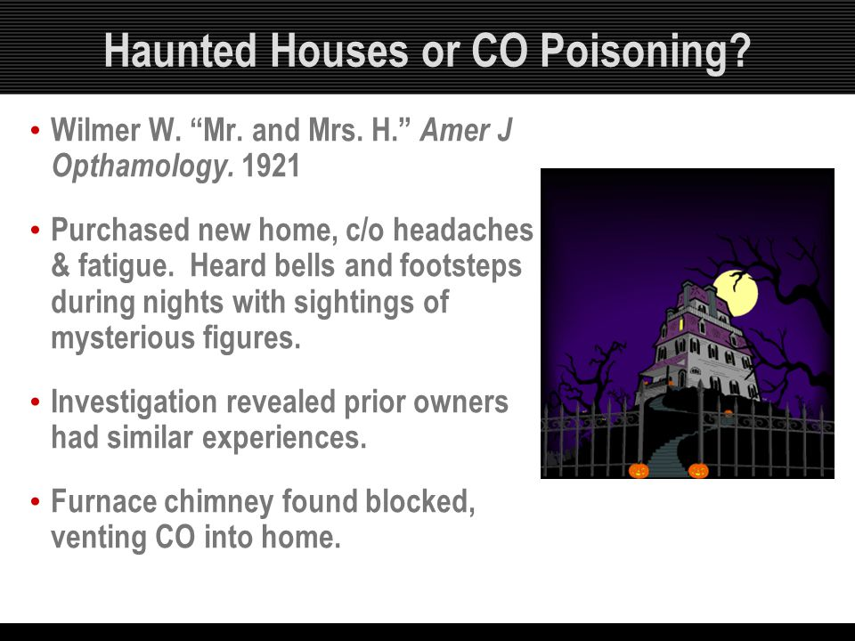 Haunted Houses or CO Poisoning