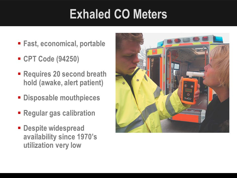 Exhaled CO Meters Fast, economical, portable CPT Code (94250)