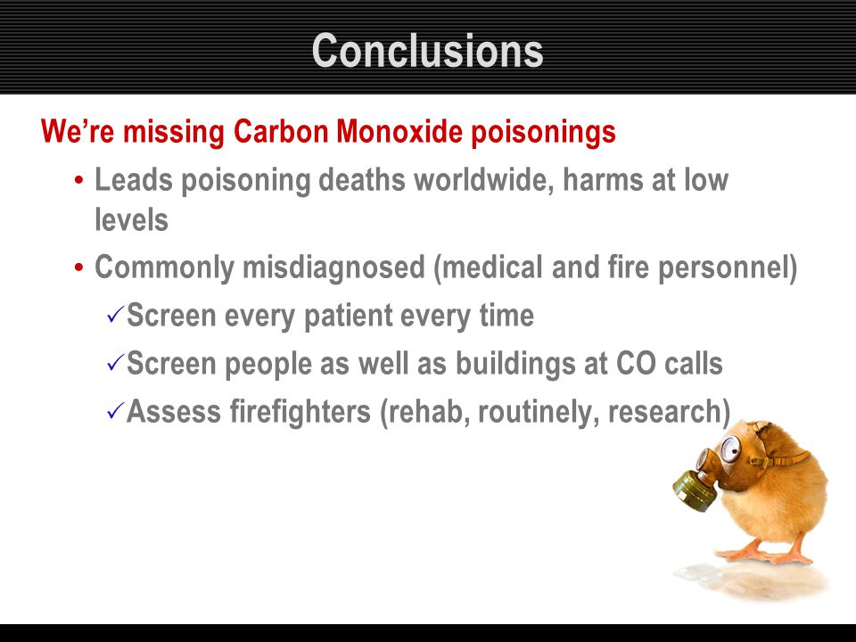 Conclusions We're missing Carbon Monoxide poisonings