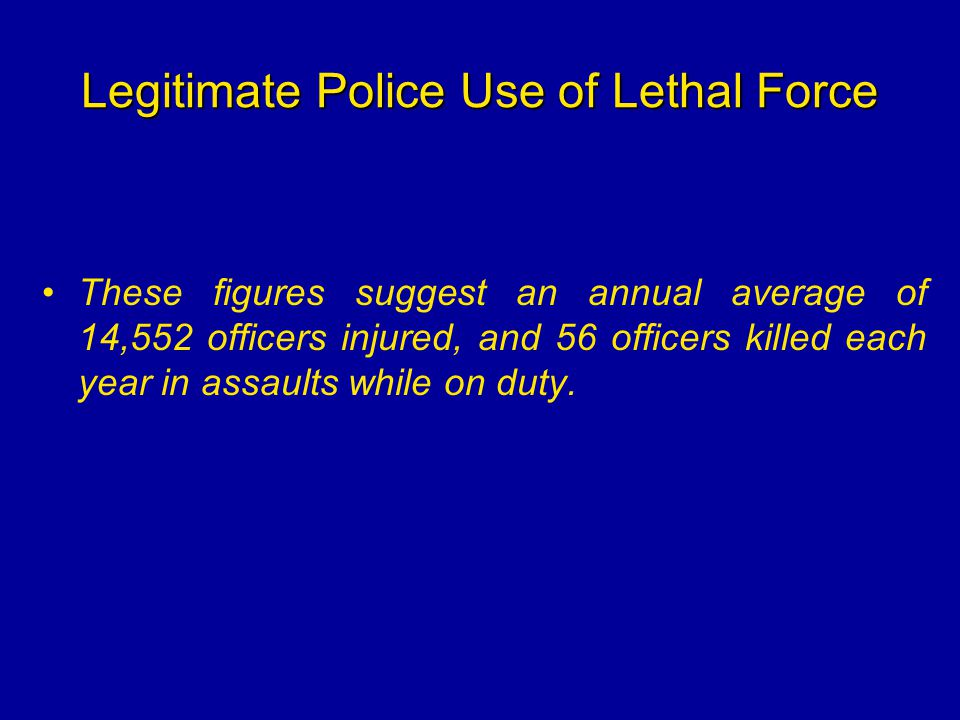 Legitimate Police Use of Lethal Force