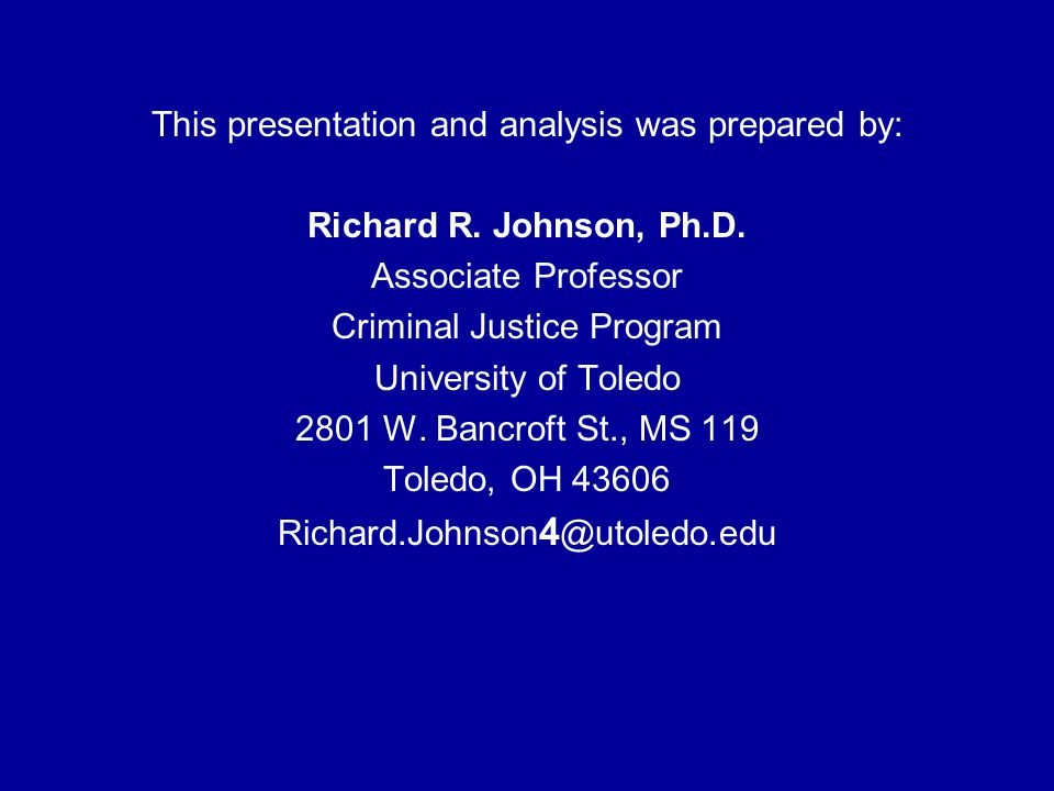 This presentation and analysis was prepared by: Richard R. Johnson, Ph