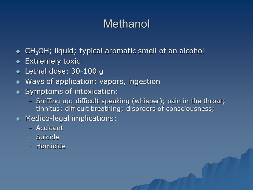Methanol CH3OH; liquid; typical aromatic smell of an alcohol