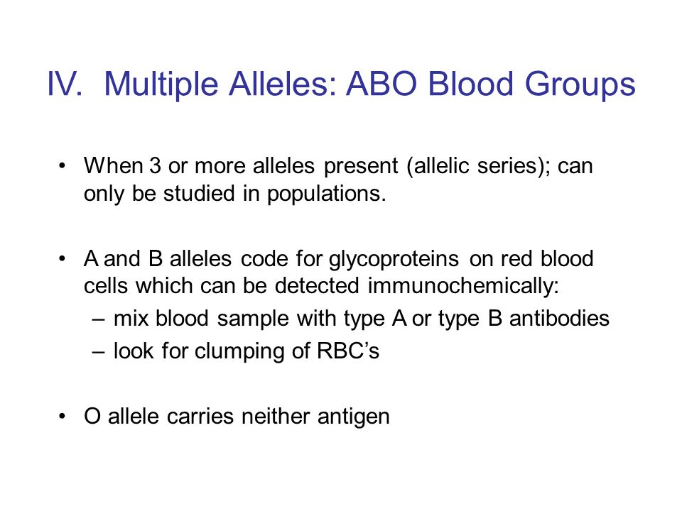 IV. Multiple Alleles: ABO Blood Groups