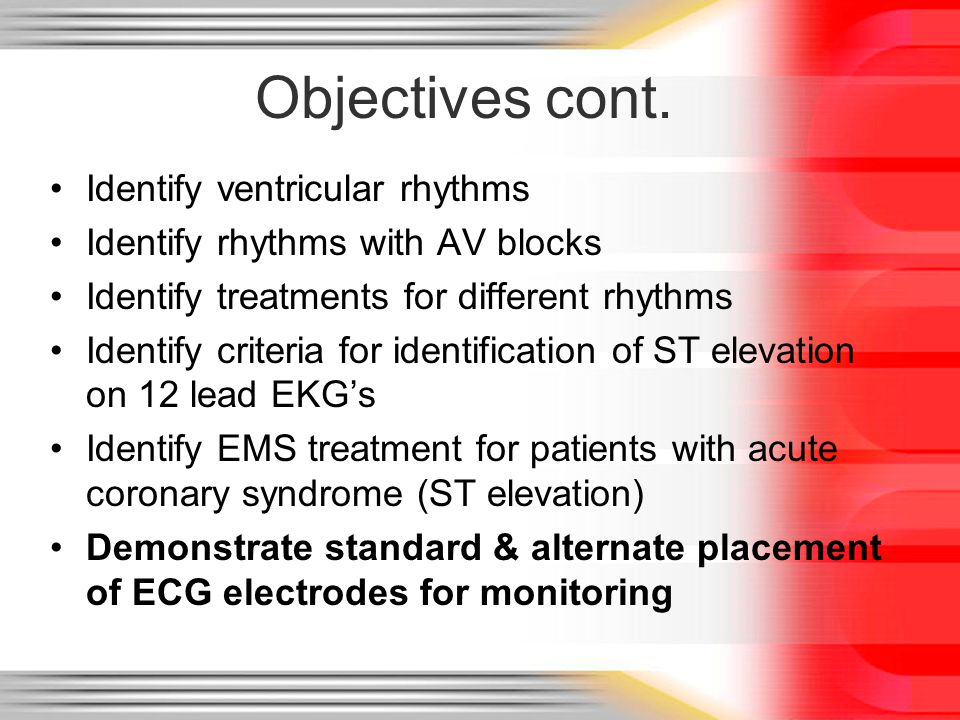 Objectives cont. Identify ventricular rhythms