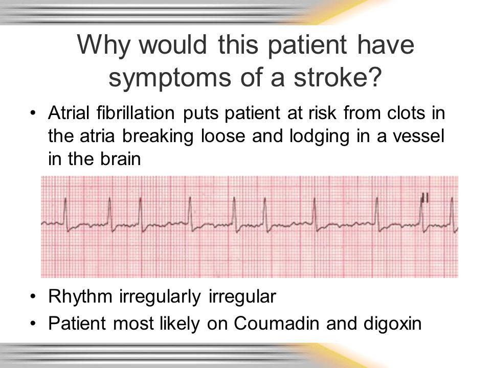 Why would this patient have symptoms of a stroke