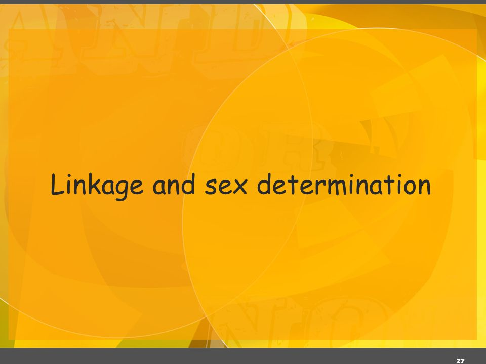 Linkage and sex determination
