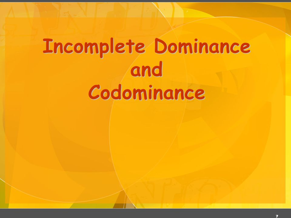 Incomplete Dominance and Codominance