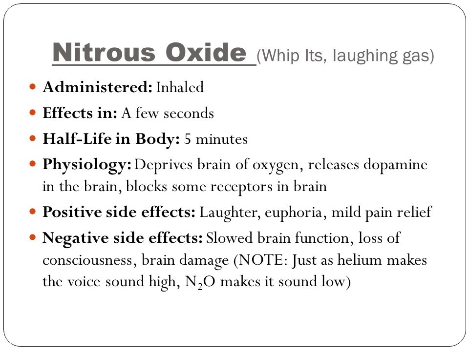 Nitrous Oxide (Whip Its, laughing gas)
