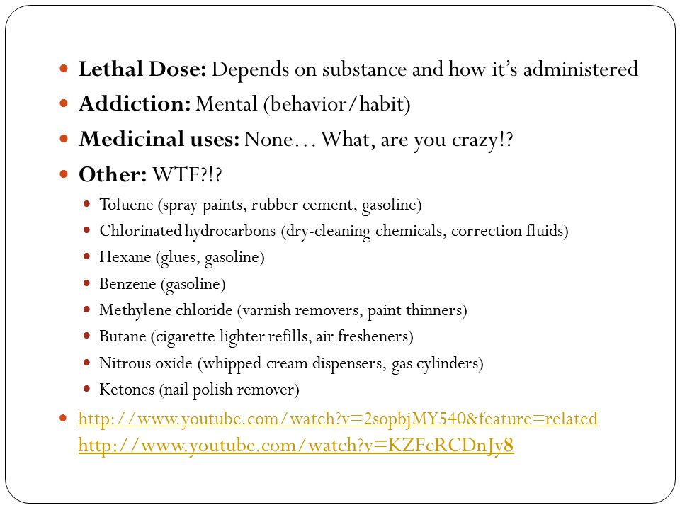 Lethal Dose: Depends on substance and how it's administered