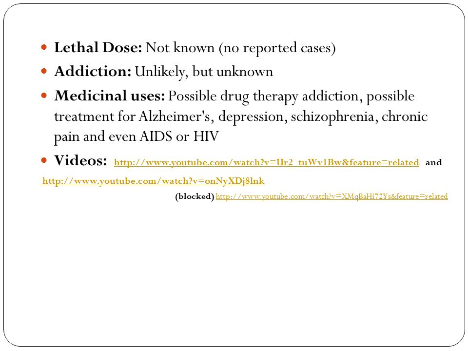 Lethal Dose: Not known (no reported cases)