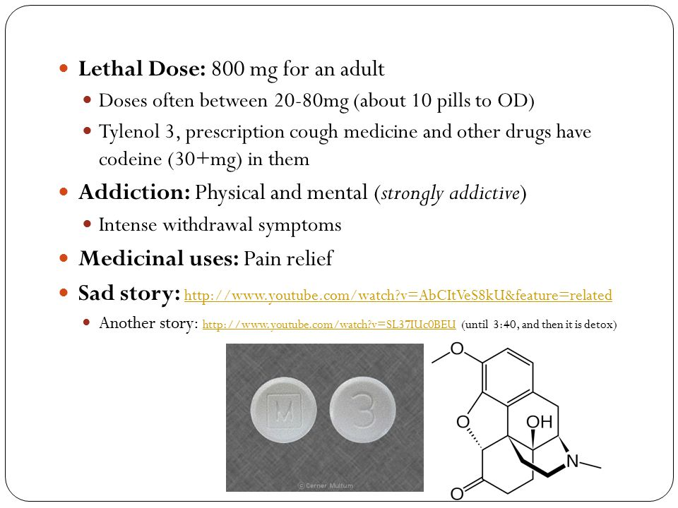 Lethal Dose: 800 mg for an adult