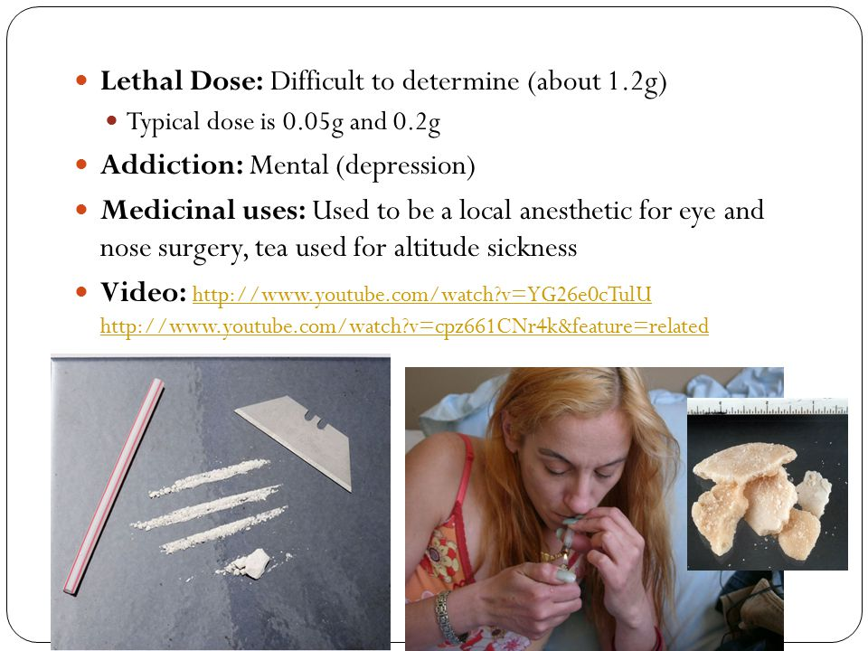 Lethal Dose: Difficult to determine (about 1.2g)