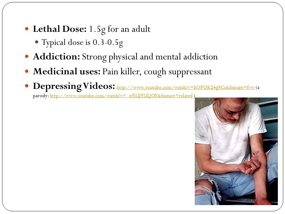 Lethal Dose: 1.5g for an adult