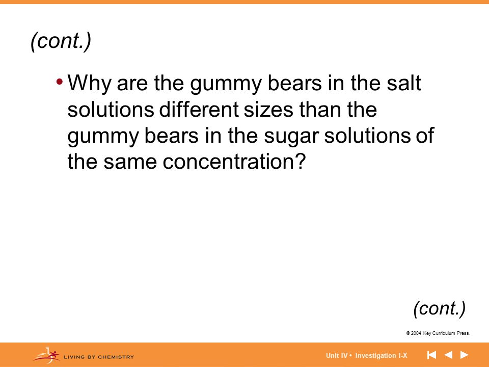 (cont.) Why are the gummy bears in the salt solutions different sizes than the gummy bears in the sugar solutions of the same concentration