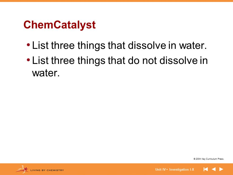 ChemCatalyst List three things that dissolve in water.