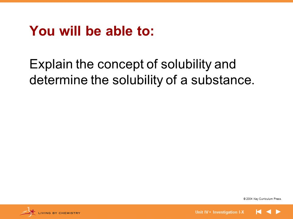 You will be able to: Explain the concept of solubility and determine the solubility of a substance.