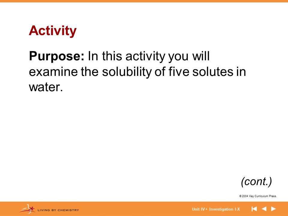 Activity Purpose: In this activity you will examine the solubility of five solutes in water. (cont.)