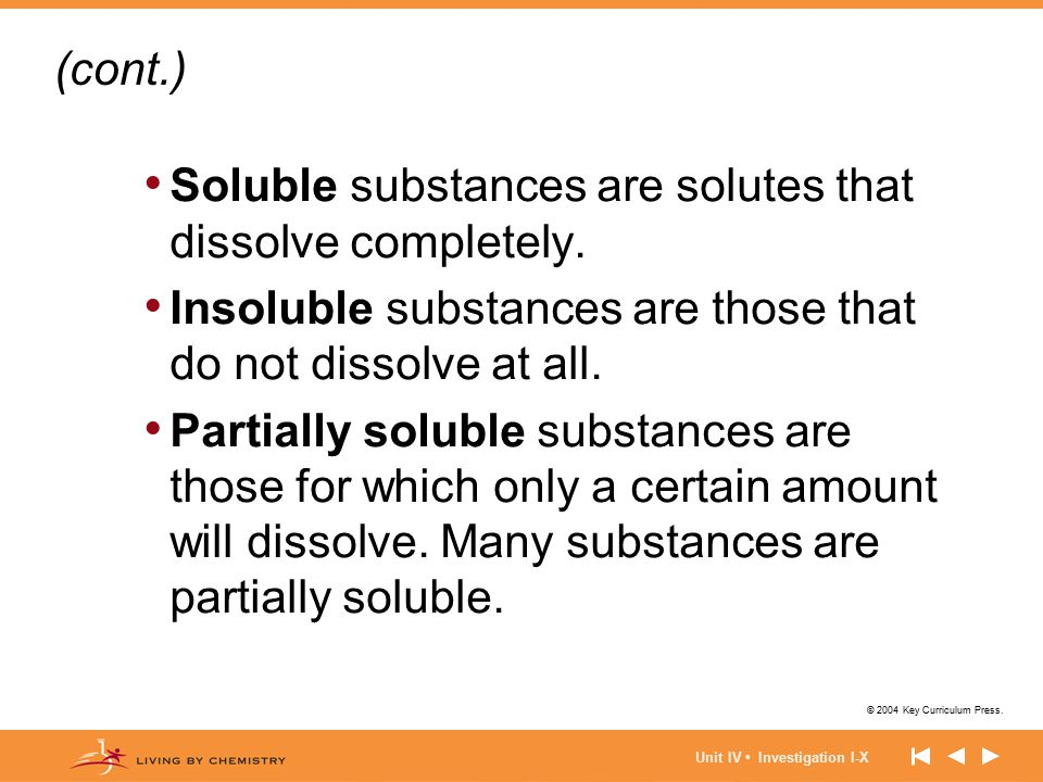 Soluble substances are solutes that dissolve completely.