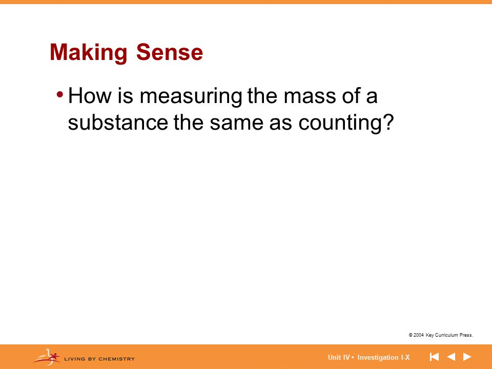 Making Sense How is measuring the mass of a substance the same as counting.