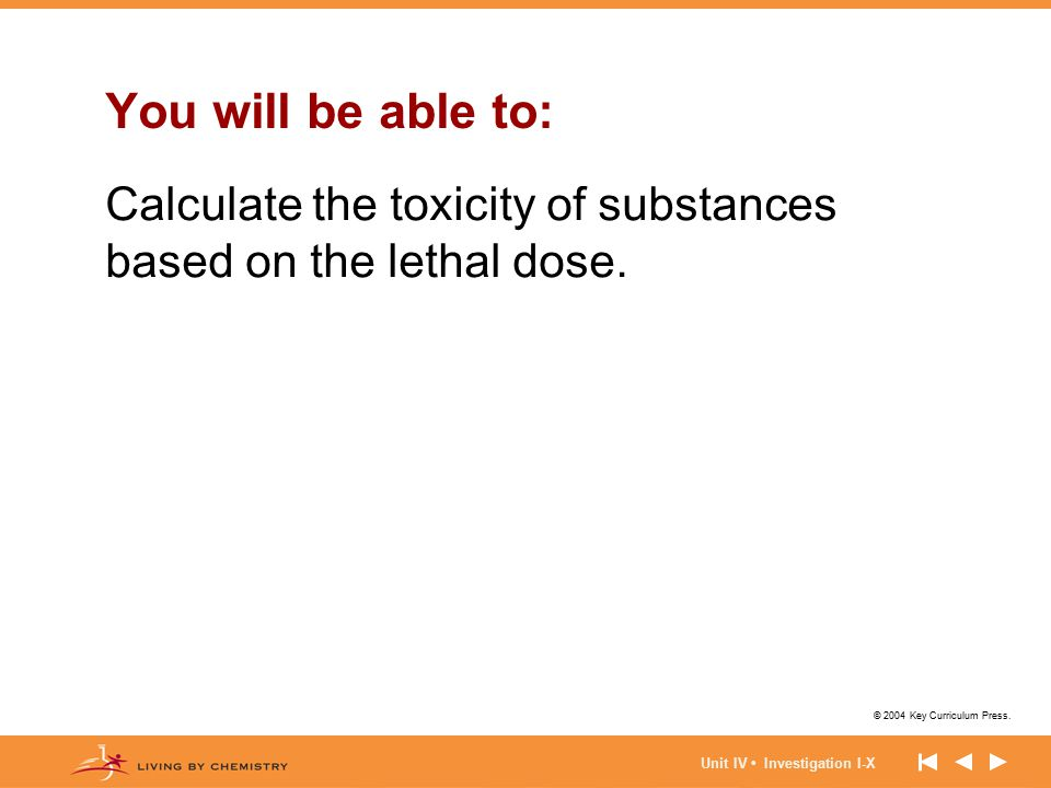 You will be able to: Calculate the toxicity of substances based on the lethal dose.