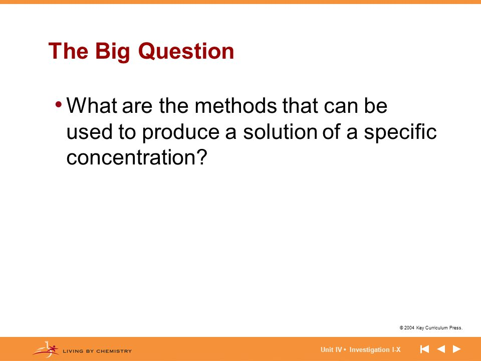 The Big Question What are the methods that can be used to produce a solution of a specific concentration
