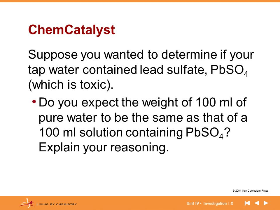 ChemCatalyst Suppose you wanted to determine if your tap water contained lead sulfate, PbSO4 (which is toxic).