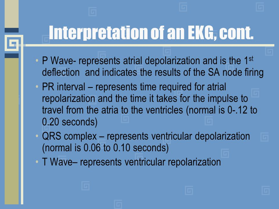 Interpretation of an EKG, cont.