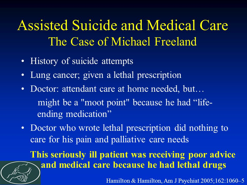 Assisted Suicide and Medical Care The Case of Michael Freeland
