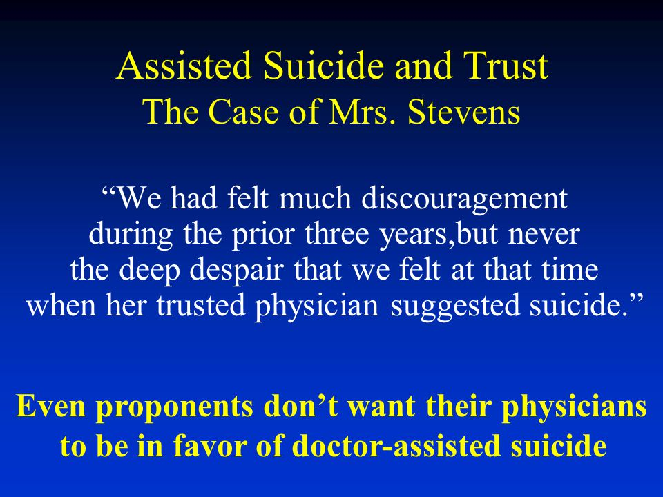 Assisted Suicide and Trust The Case of Mrs. Stevens