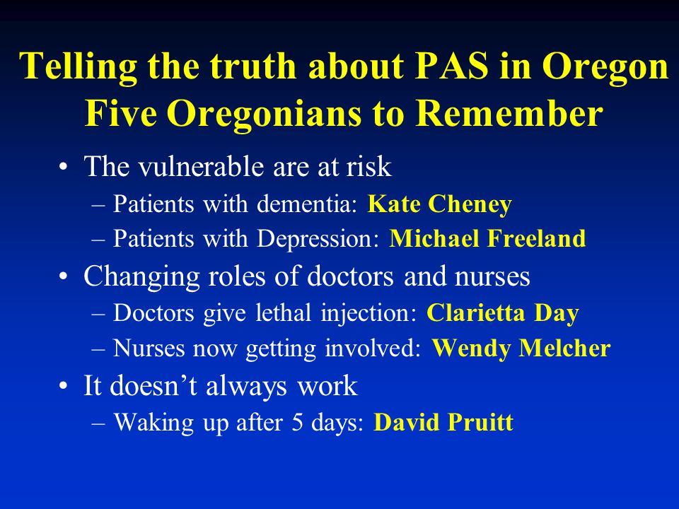 Telling the truth about PAS in Oregon Five Oregonians to Remember