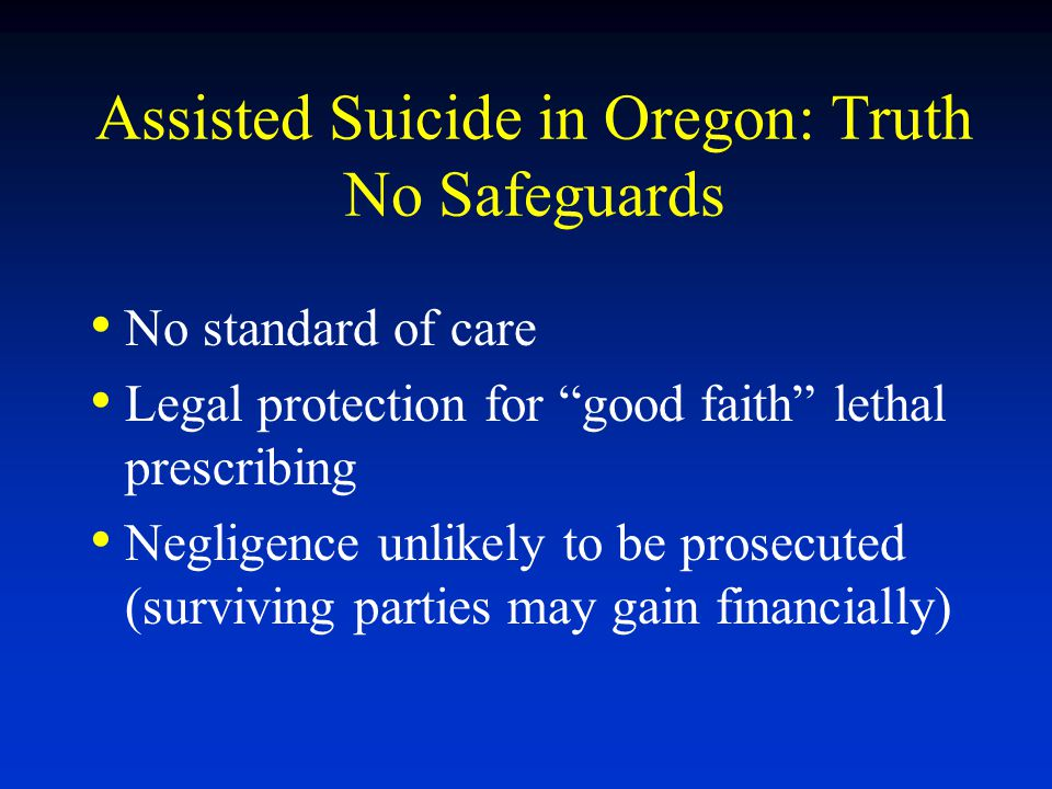 Assisted Suicide in Oregon: Truth No Safeguards
