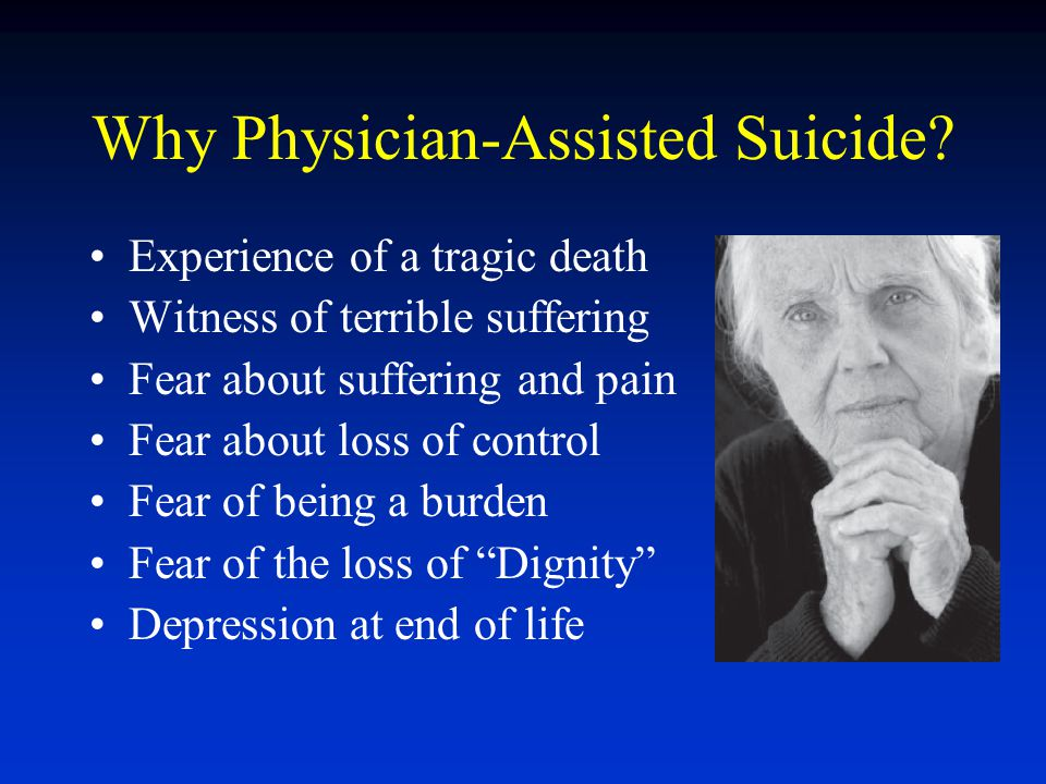 Why Physician-Assisted Suicide