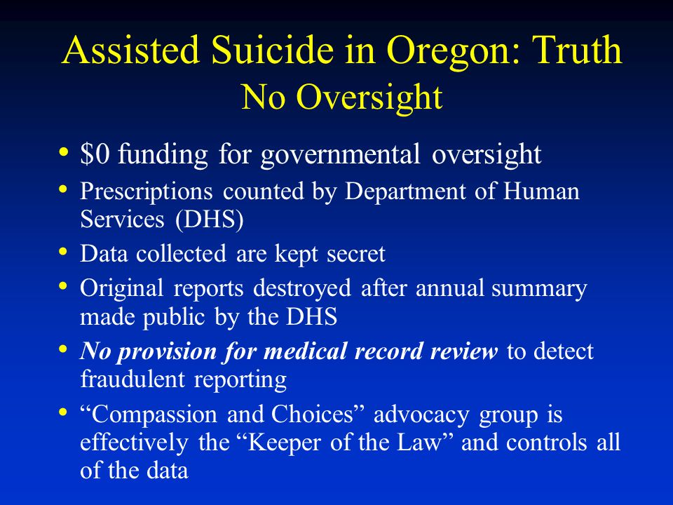 Assisted Suicide in Oregon: Truth No Oversight