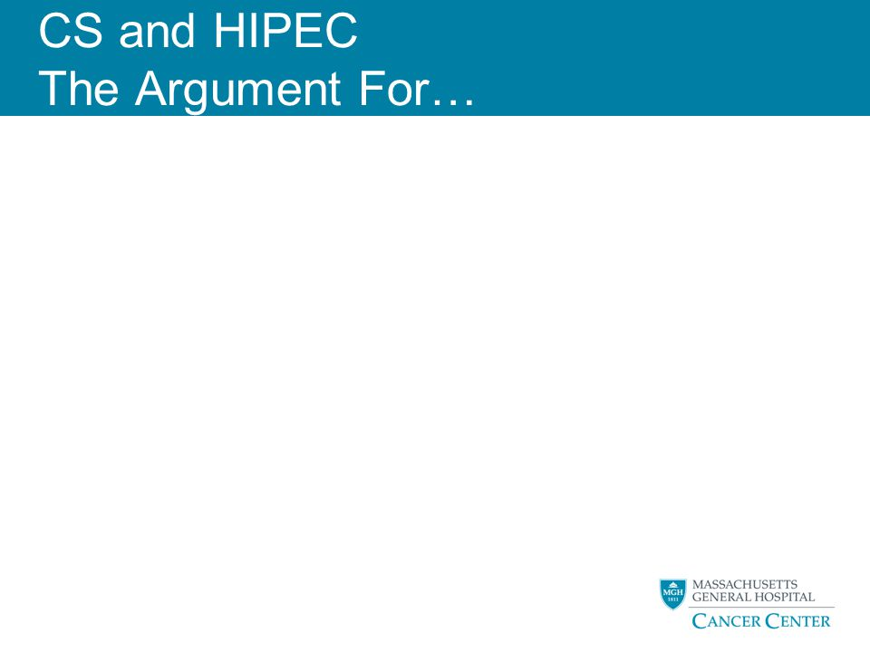 CS and HIPEC The Argument For…