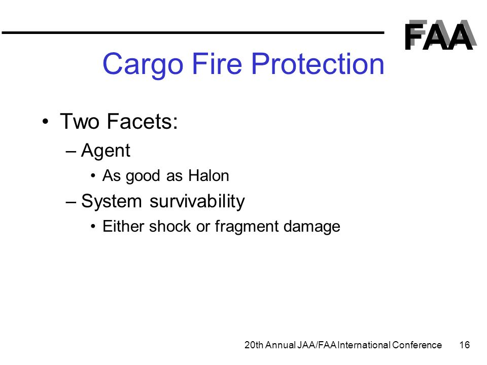 Cargo Fire Protection Two Facets: Agent System survivability