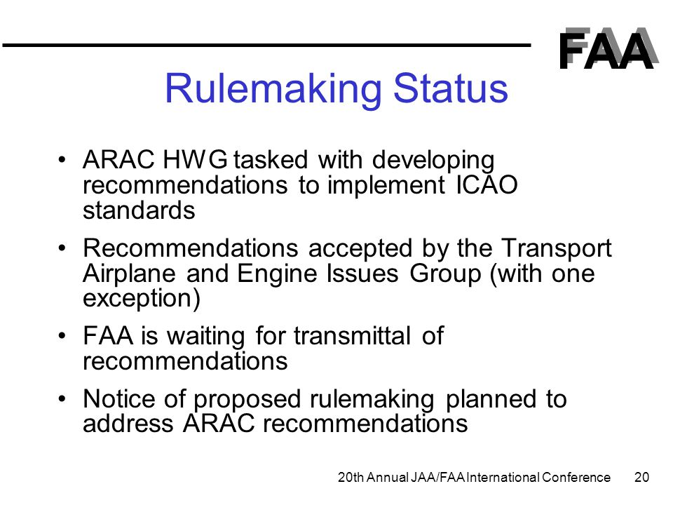 Rulemaking Status ARAC HWG tasked with developing recommendations to implement ICAO standards.
